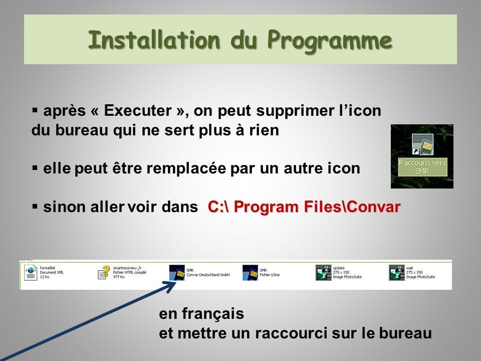 Installation du Programme après « Executer », on peut supprimer licon du bureau qui ne sert plus à rien elle peut être remplacée par un autre icon C:\