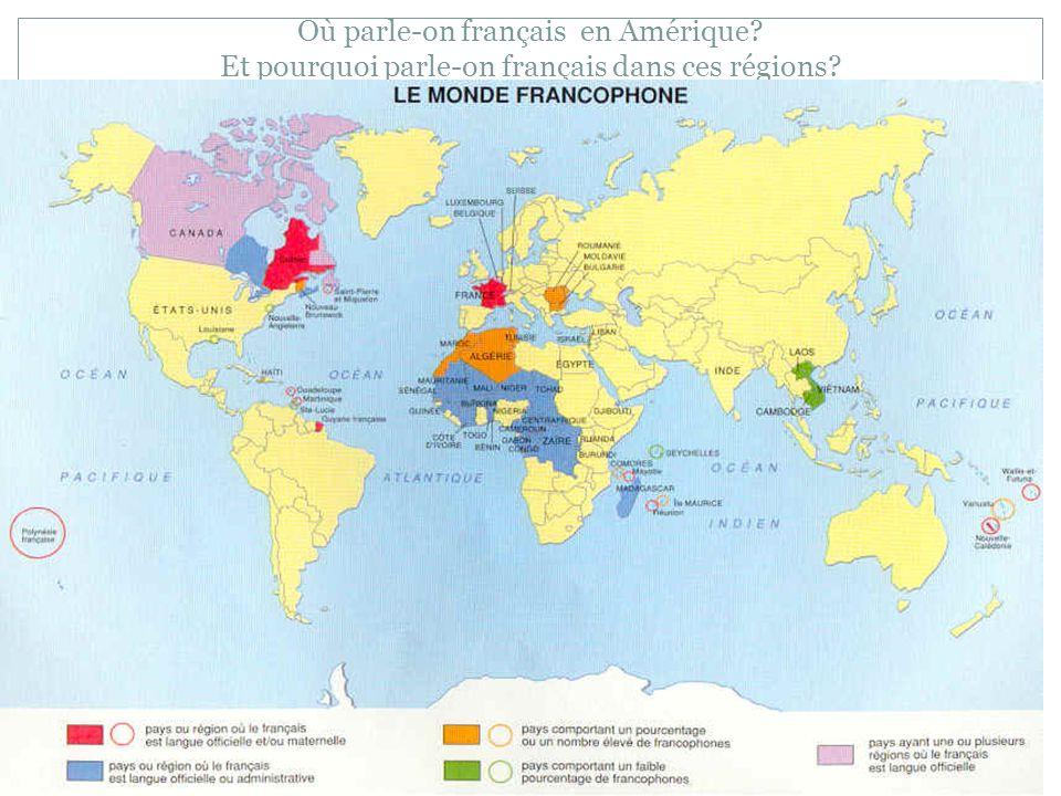 Où parle-on français en Amérique? Et pourquoi parle-on français dans ces régions?