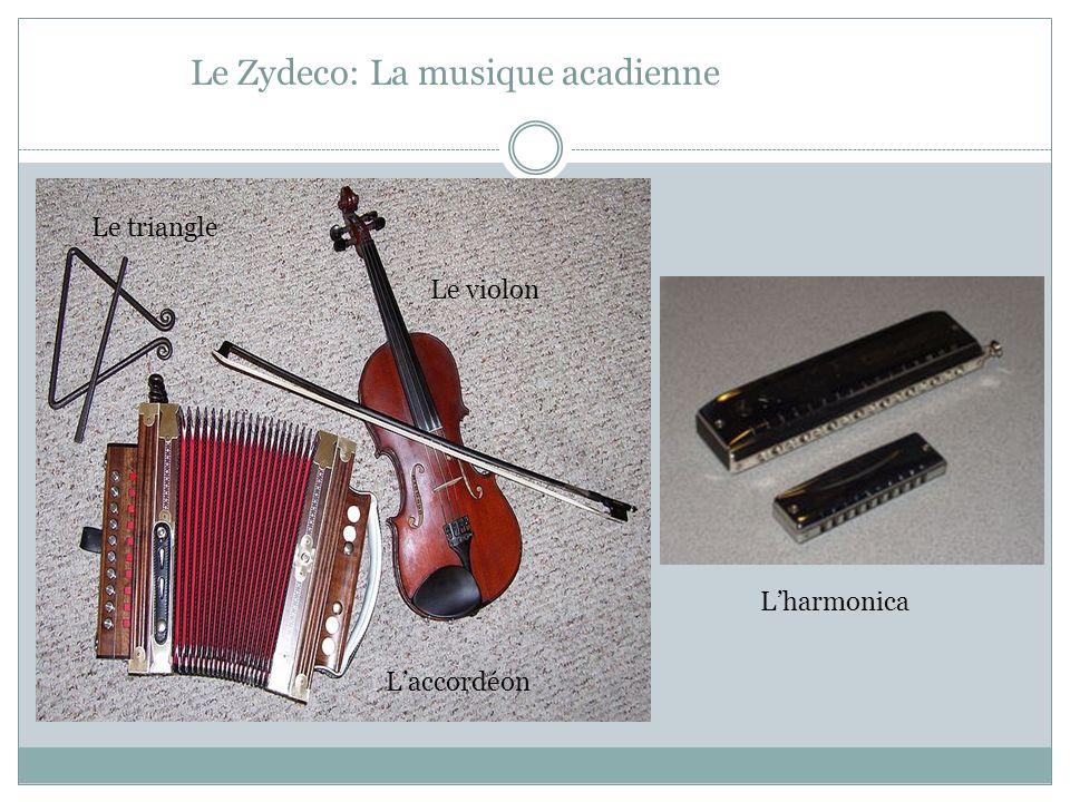Le Zydeco: La musique acadienne Le triangle Le violon Laccordéon Lharmonica
