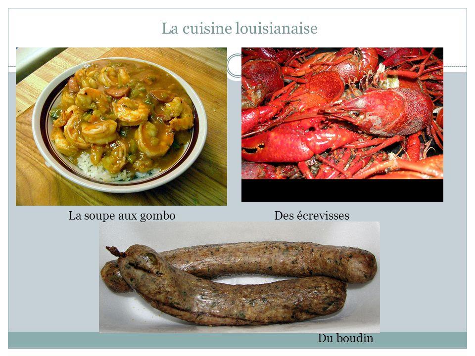 La cuisine louisianaise La soupe aux gomboDes écrevisses Du boudin