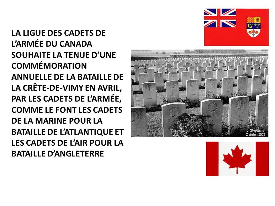 LA LIGUE DES CADETS DE LARMÉE DU CANADA SOUHAITE LA TENUE DUNE COMMÉMORATION ANNUELLE DE LA BATAILLE DE LA CRÊTE-DE-VIMY EN AVRIL, PAR LES CADETS DE L