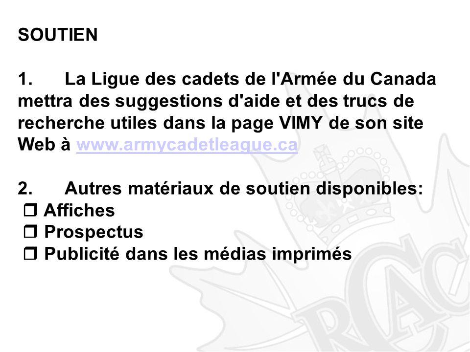 SOUTIEN 1.La Ligue des cadets de l'Armée du Canada mettra des suggestions d'aide et des trucs de recherche utiles dans la page VIMY de son site Web à