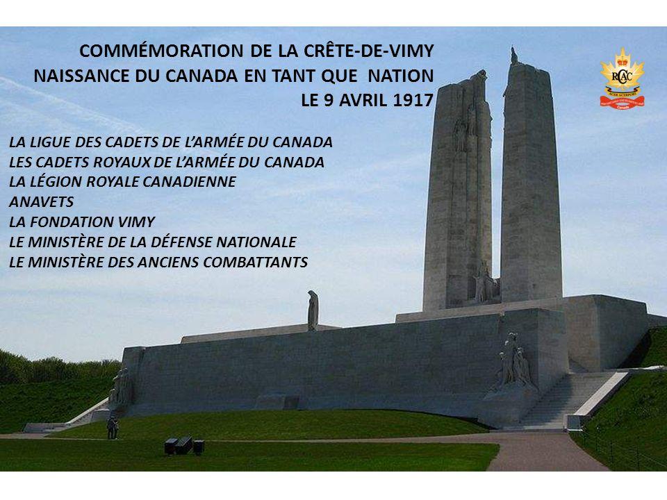 COMMÉMORATION DE LA CRÊTE-DE-VIMY NAISSANCE DU CANADA EN TANT QUE NATION LE 9 AVRIL 1917 LA LIGUE DES CADETS DE LARMÉE DU CANADA LES CADETS ROYAUX DE