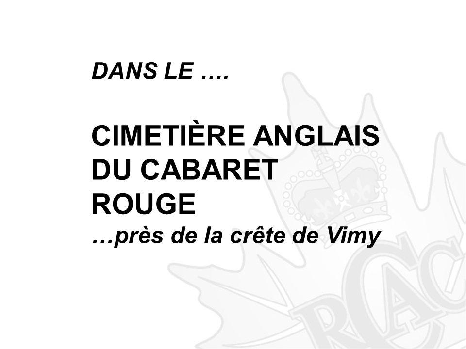 DANS LE …. CIMETIÈRE ANGLAIS DU CABARET ROUGE …près de la crête de Vimy