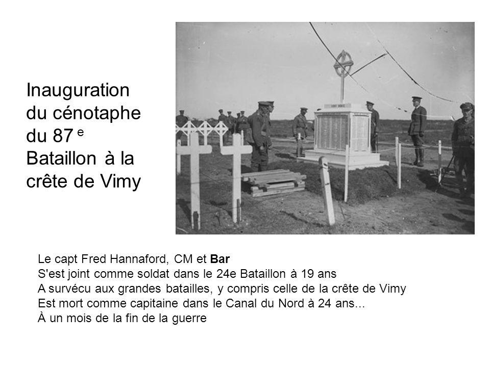 Inauguration du cénotaphe du 87 e Bataillon à la crête de Vimy Le capt Fred Hannaford, CM et Bar S'est joint comme soldat dans le 24e Bataillon à 19 a