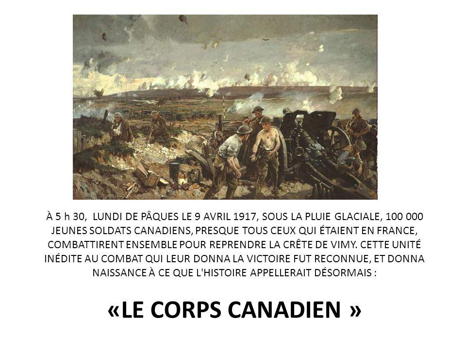 À 5 h 30, LUNDI DE PÂQUES LE 9 AVRIL 1917, SOUS LA PLUIE GLACIALE, 100 000 JEUNES SOLDATS CANADIENS, PRESQUE TOUS CEUX QUI ÉTAIENT EN FRANCE, COMBATTI