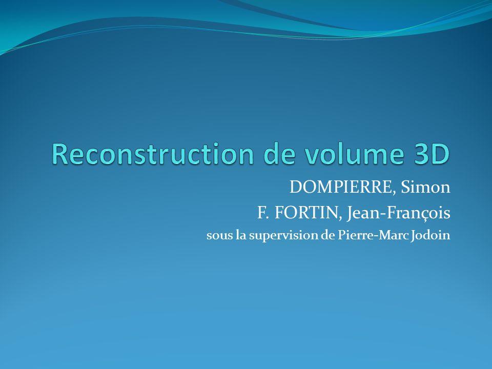 DOMPIERRE, Simon F. FORTIN, Jean-François sous la supervision de Pierre-Marc Jodoin