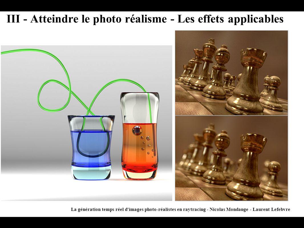 La génération temps réel d'images photo-réalistes en raytracing - Nicolas Mondange - Laurent Lefebvre