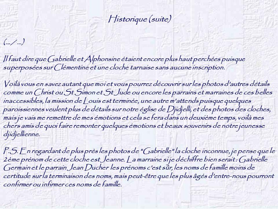 Historique (suite) (… / …) Il faut dire que Gabrielle et Alphonsine étaient encore plus haut perchées puisque superposées sur Clémentine et une cloche