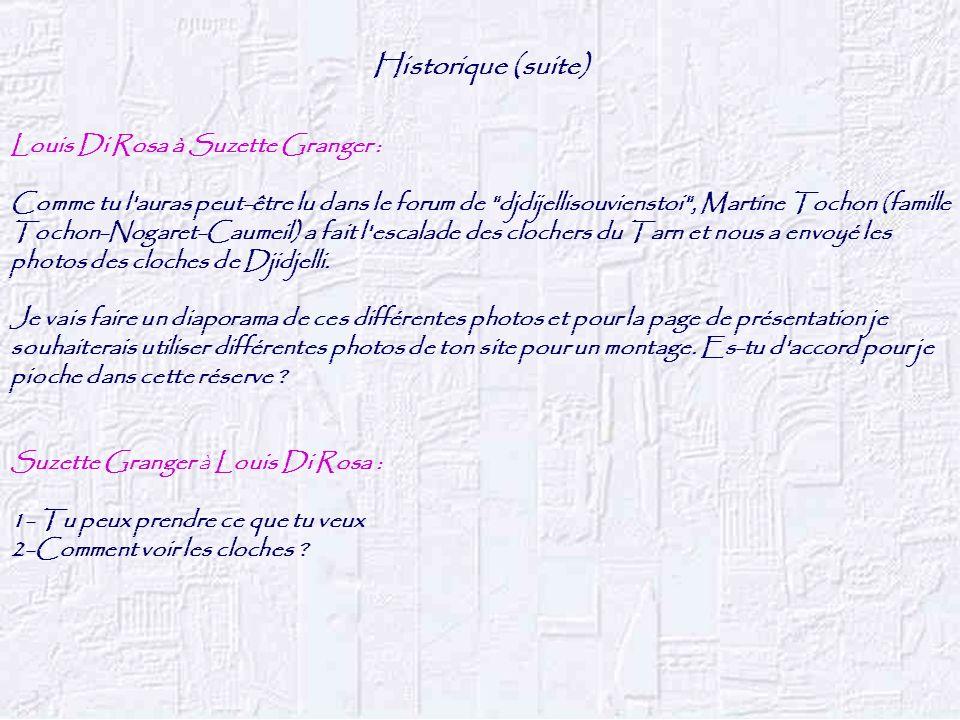 Historique (suite) Louis Di Rosa à Suzette Granger : Comme tu l'auras peut-être lu dans le forum de