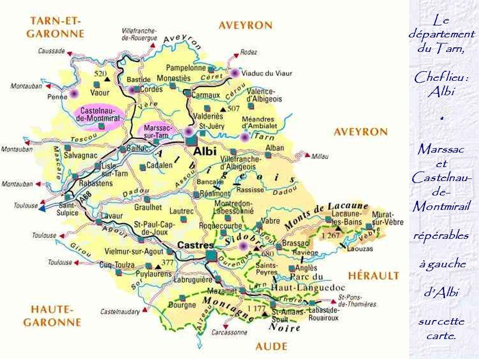 Le département du Tarn, Chef lieu : Albi * Marssac et Castelnau- de- Montmirail répérables à gauche dAlbi sur cette carte.