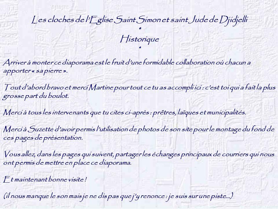 Historique (suite) Louis Di Rosa à Martine Tochon : Je vais placer une photo du clocher de Castelnau-de-Montmirail où se trouve 3 cloches de Djidjelli.