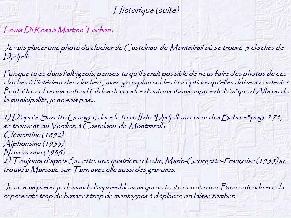 Historique (suite) Louis Di Rosa à Martine Tochon : Je vais placer une photo du clocher de Castelnau-de-Montmirail où se trouve 3 cloches de Djidjelli