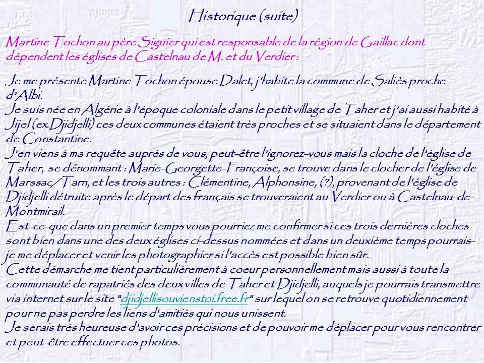 Historique (suite) Martine Tochon au père Siguier qui est responsable de la région de Gaillac dont dépendent les églises de Castelnau de M. et du Verd