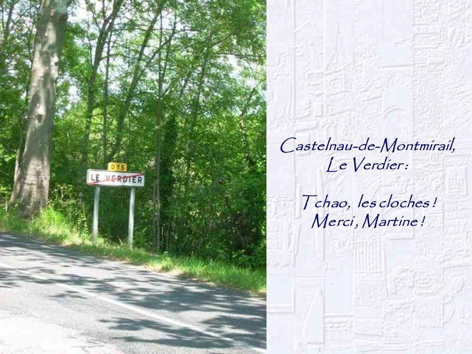 Castelnau-de-Montmirail, Le Verdier : Tchao, les cloches ! Merci, Martine !