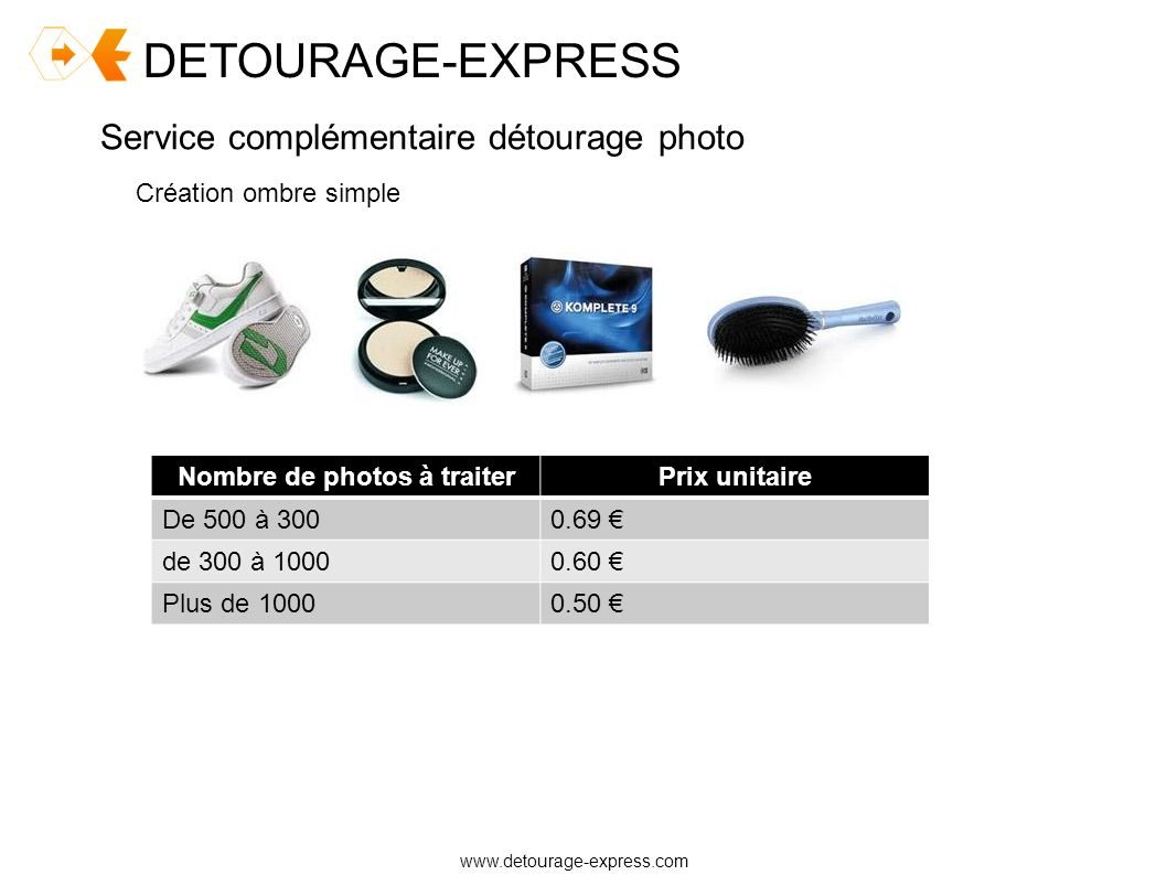 DETOURAGE-EXPRESS www.detourage-express.com Service complémentaire détourage photo Création reflet Nombre de photos à traiterPrix unitaire De 500 à 3000.85 de 300 à 10000.79 Plus de 10000.7
