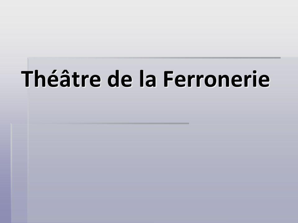 Théâtre de la Ferronerie