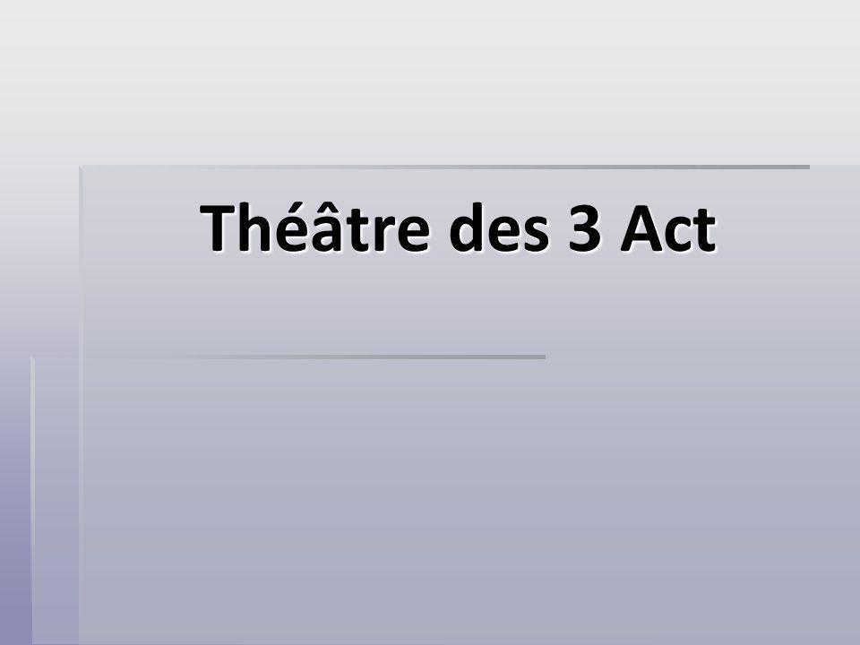 Théâtre des 3 Act