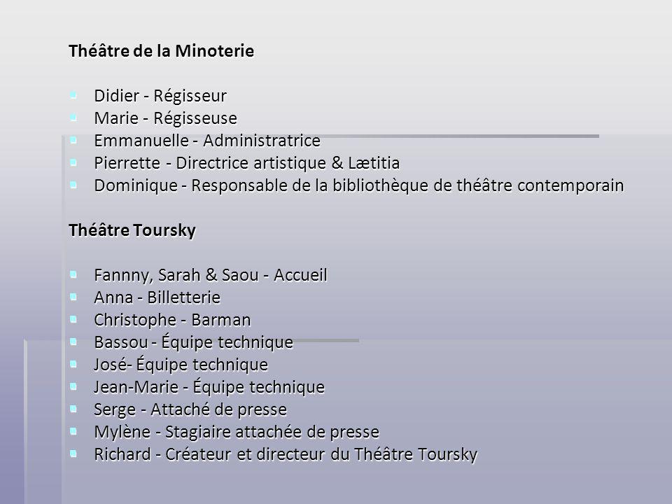 Théâtre de la Minoterie Didier - Régisseur Didier - Régisseur Marie - Régisseuse Marie - Régisseuse Emmanuelle - Administratrice Emmanuelle - Administ