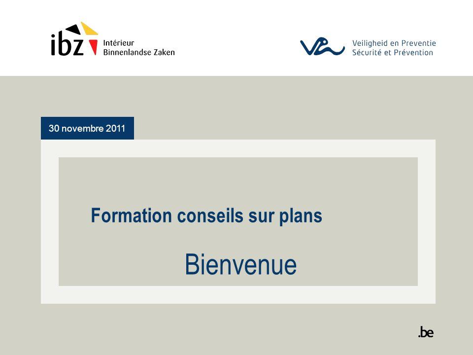 30 novembre 2011 Formation conseils sur plans Bienvenue