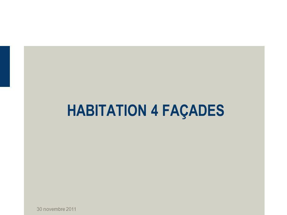 HABITATION 4 FAÇADES 30 novembre 2011