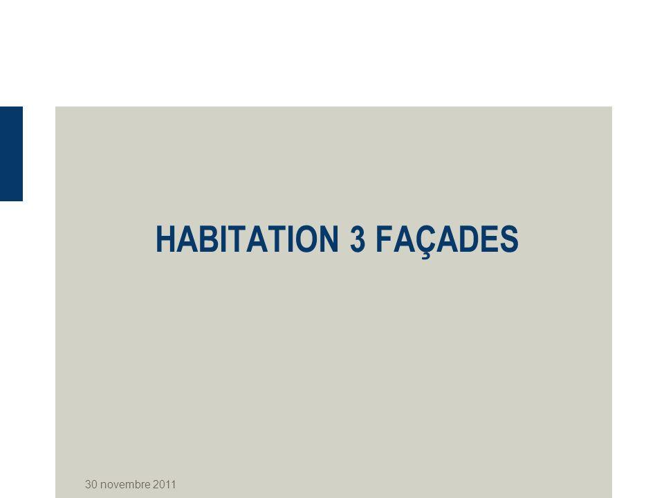HABITATION 3 FAÇADES 30 novembre 2011