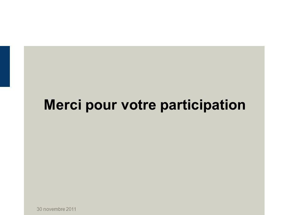 Merci pour votre participation 30 novembre 2011