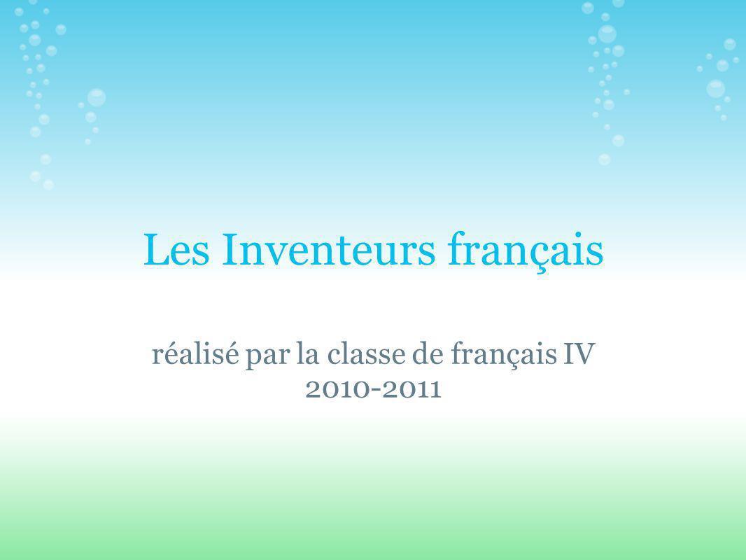 Les Inventeurs français réalisé par la classe de français IV 2010-2011