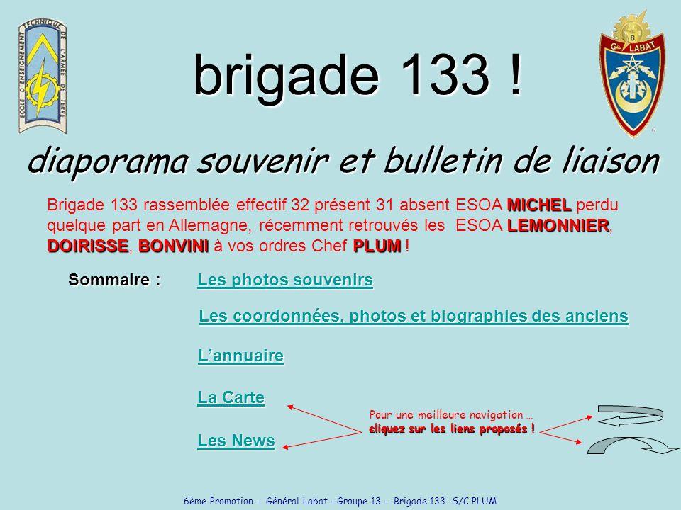 6ème Promotion - Général Labat - Groupe 13 - Brigade 133 S/C PLUM diaporama souvenir et bulletin de liaison brigade 133 .