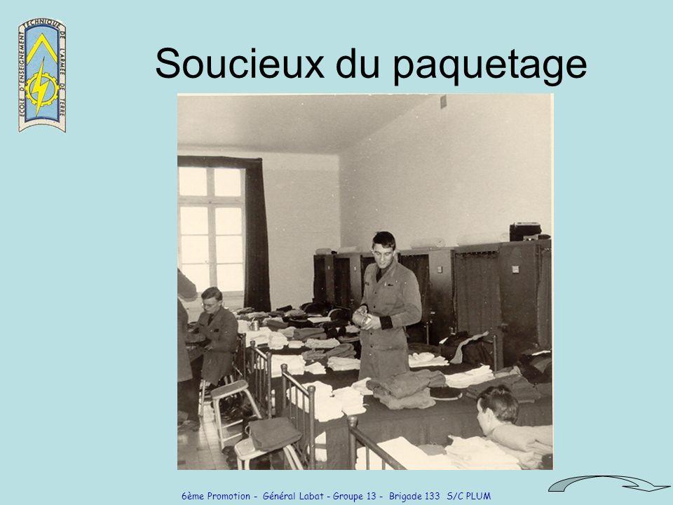 6ème Promotion - Général Labat - Groupe 13 - Brigade 133 S/C PLUM Soucieux du paquetage