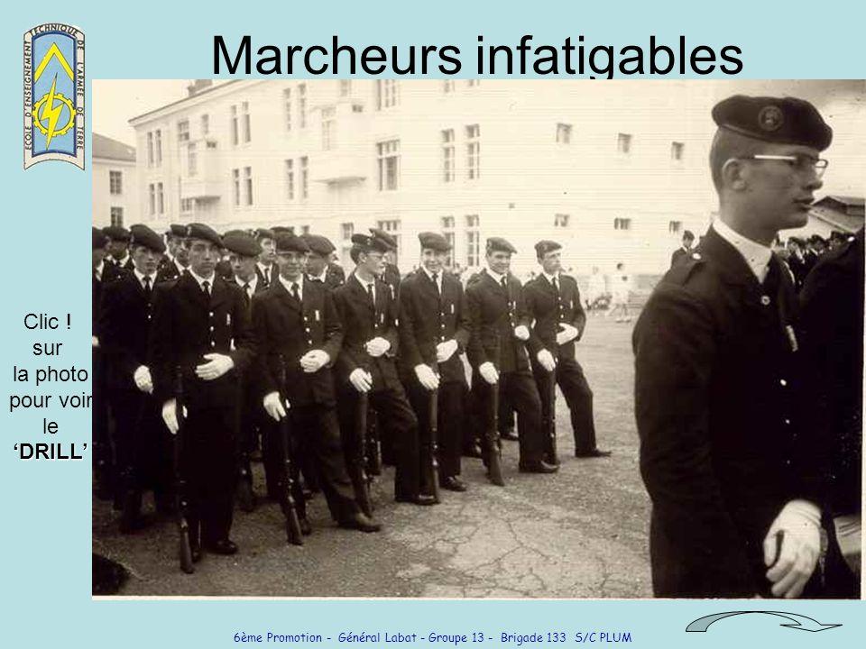 6ème Promotion - Général Labat - Groupe 13 - Brigade 133 S/C PLUM Marcheurs infatigables Clic .