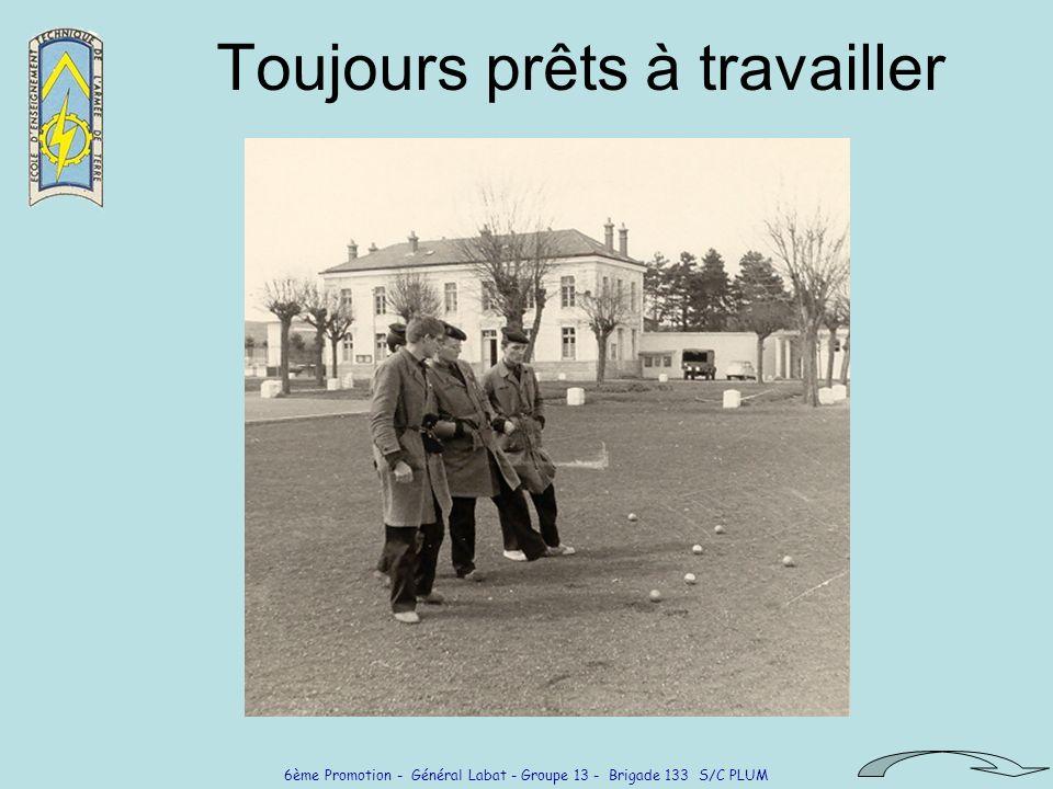 6ème Promotion - Général Labat - Groupe 13 - Brigade 133 S/C PLUM Nourris avec soin et raffinement Lordinaire et …..