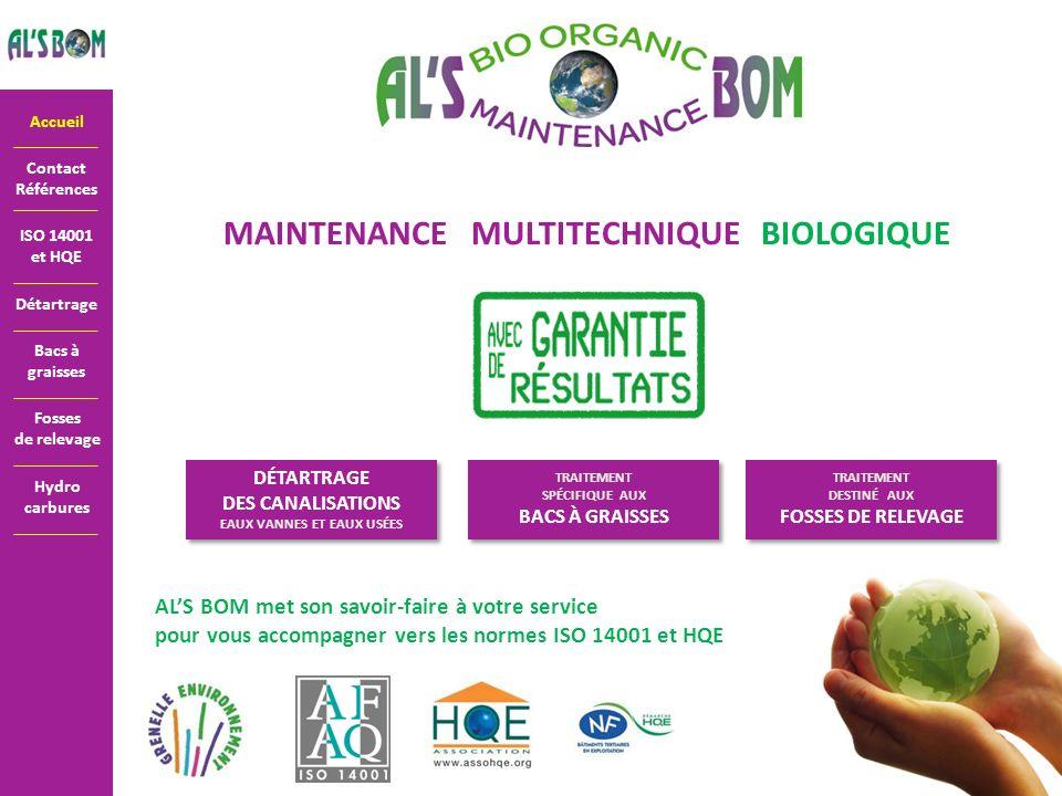 ALS BOM présente : LA MAINTENANCE BIOLOGIQUE INTÉGRALE Sensible aux besoins des gestionnaires de sites, ALS BOM a développé le concept de Maintenance Biologique Intégrale.