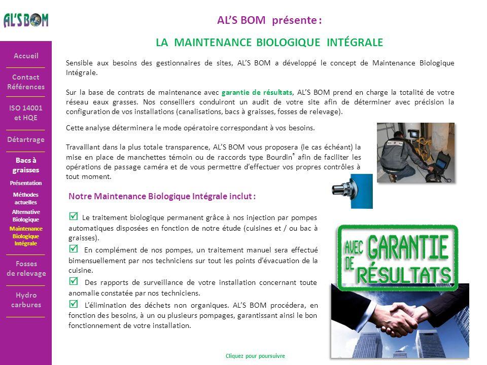 Détartrage Contact Références Accueil ISO 14001 et HQE ALS BOM présente : LA MAINTENANCE BIOLOGIQUE INTÉGRALE Sensible aux besoins des gestionnaires d