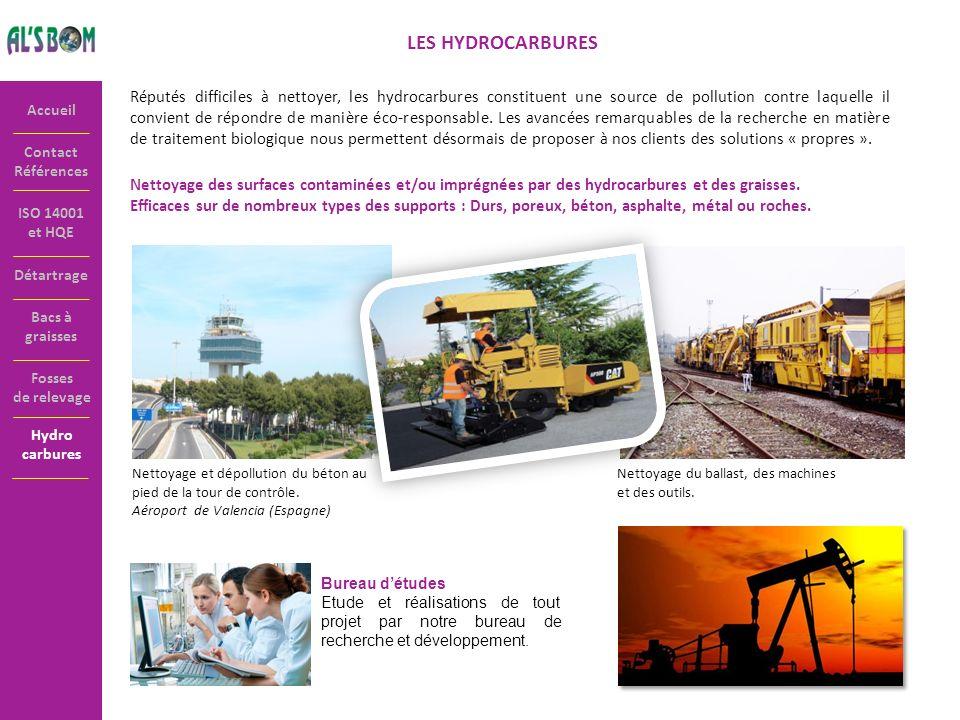 Contact Références Accueil ISO 14001 et HQE LES HYDROCARBURES Réputés difficiles à nettoyer, les hydrocarbures constituent une source de pollution con