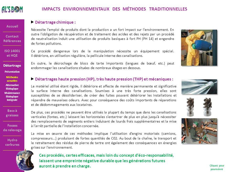 Détartrage Contact Références Accueil ISO 14001 et HQE IMPACTS ENVIRONNEMENTAUX DES MÉTHODES TRADITIONNELLES Détartrage chimique : Nécessite lemploi d
