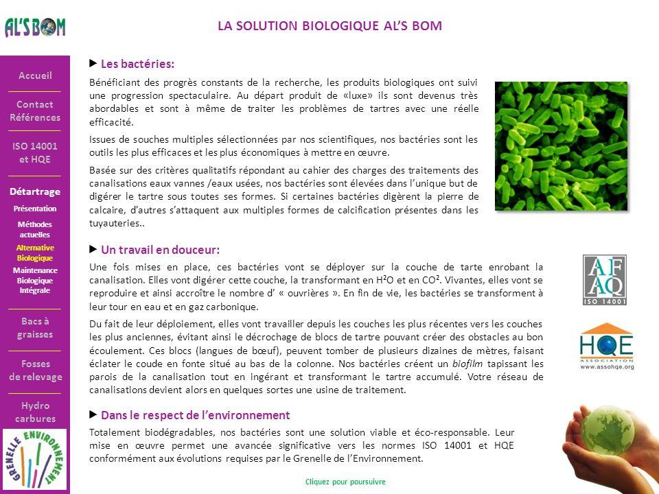 Détartrage Contact Références Accueil ISO 14001 et HQE Présentation ALS BOM présente : LA MAINTENANCE BIOLOGIQUE INTÉGRALE Sensible aux besoins des gestionnaires de sites, ALS BOM a développé le concept de Maintenance Biologique Intégrale.
