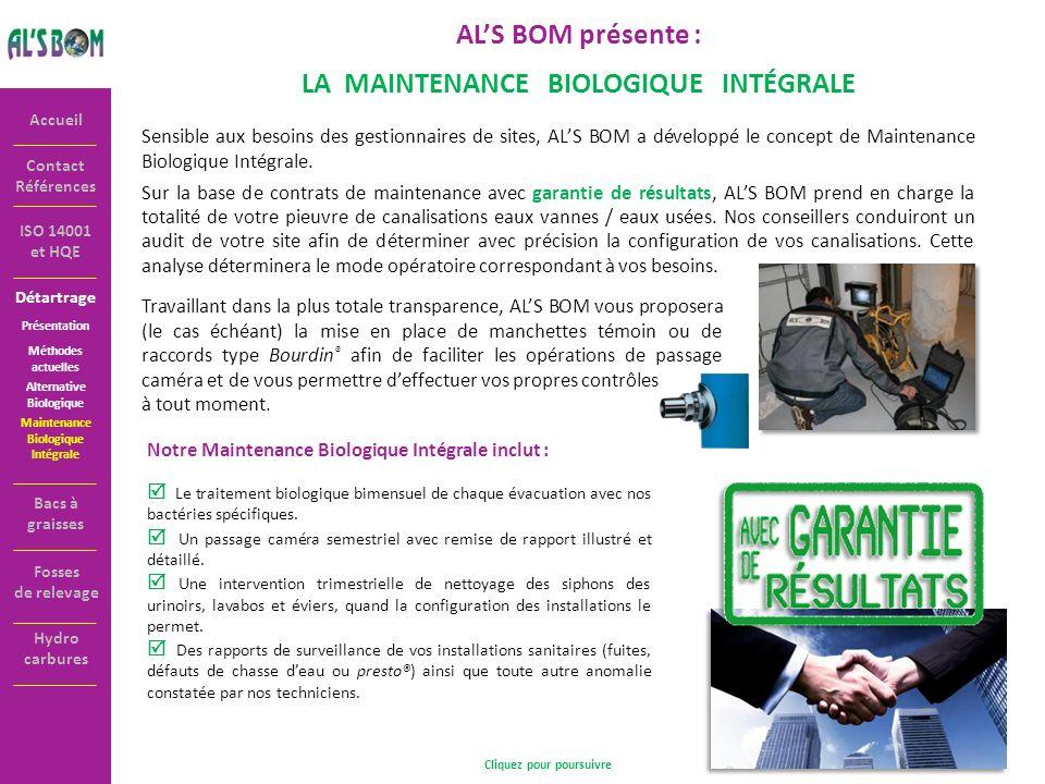 Détartrage Contact Références Accueil ISO 14001 et HQE Présentation ALS BOM présente : LA MAINTENANCE BIOLOGIQUE INTÉGRALE Sensible aux besoins des ge