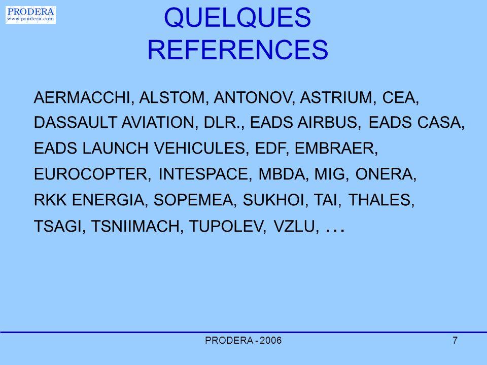 PRODERA - 20067 QUELQUES REFERENCES AERMACCHI, ALSTOM, ANTONOV, ASTRIUM, CEA, DASSAULT AVIATION, DLR., EADS AIRBUS, EADS CASA, EADS LAUNCH VEHICULES,