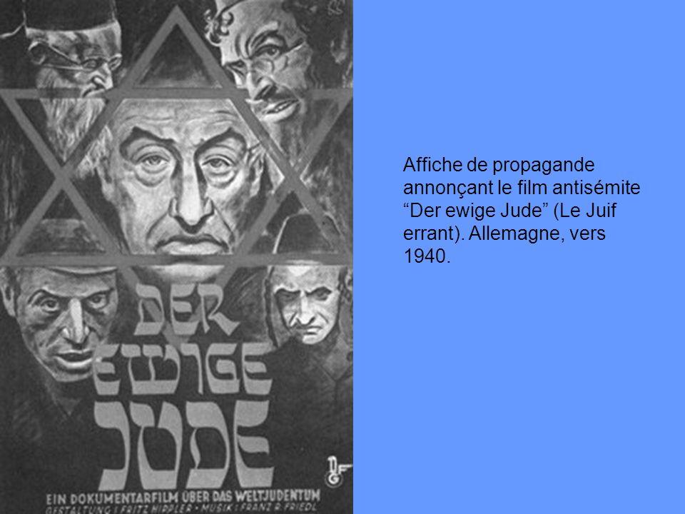 Affiche de propagande annonçant le film antisémite Der ewige Jude (Le Juif errant). Allemagne, vers 1940.