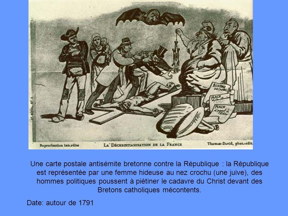 Une carte postale antisémite bretonne contre la République : la République est représentée par une femme hideuse au nez crochu (une juive), des hommes politiques poussent à piétiner le cadavre du Christ devant des Bretons catholiques mécontents.