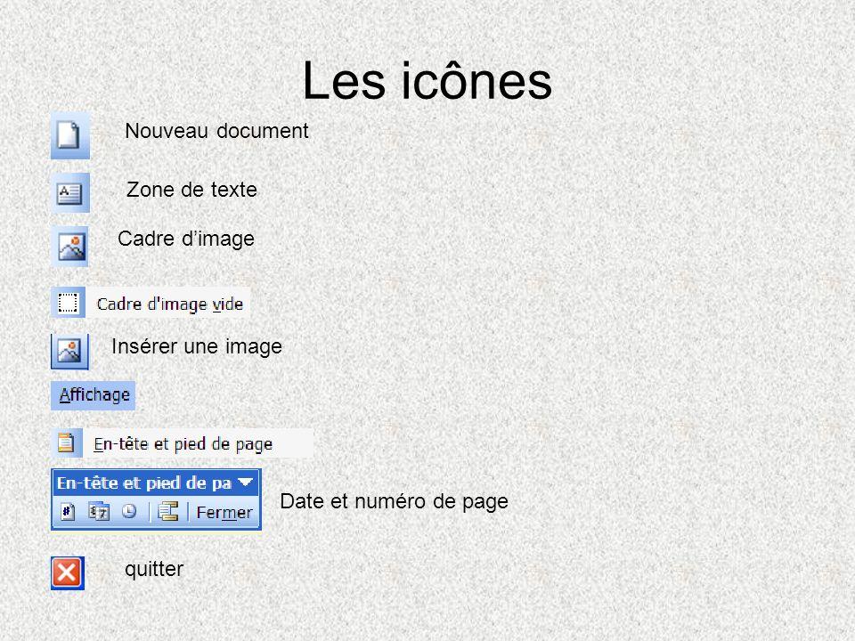 Les icônes Nouveau document Zone de texte Cadre dimage Insérer une image Date et numéro de page quitter