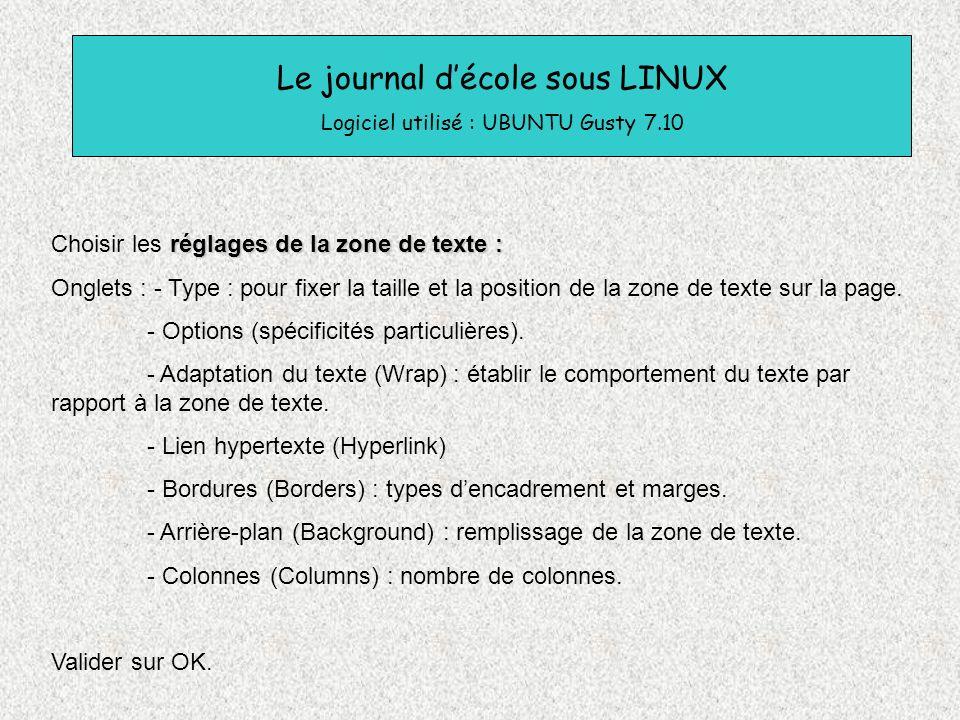 Le journal décole sous LINUX Logiciel utilisé : UBUNTU Gusty 7.10 réglages de la zone de texte : Choisir les réglages de la zone de texte : Onglets :