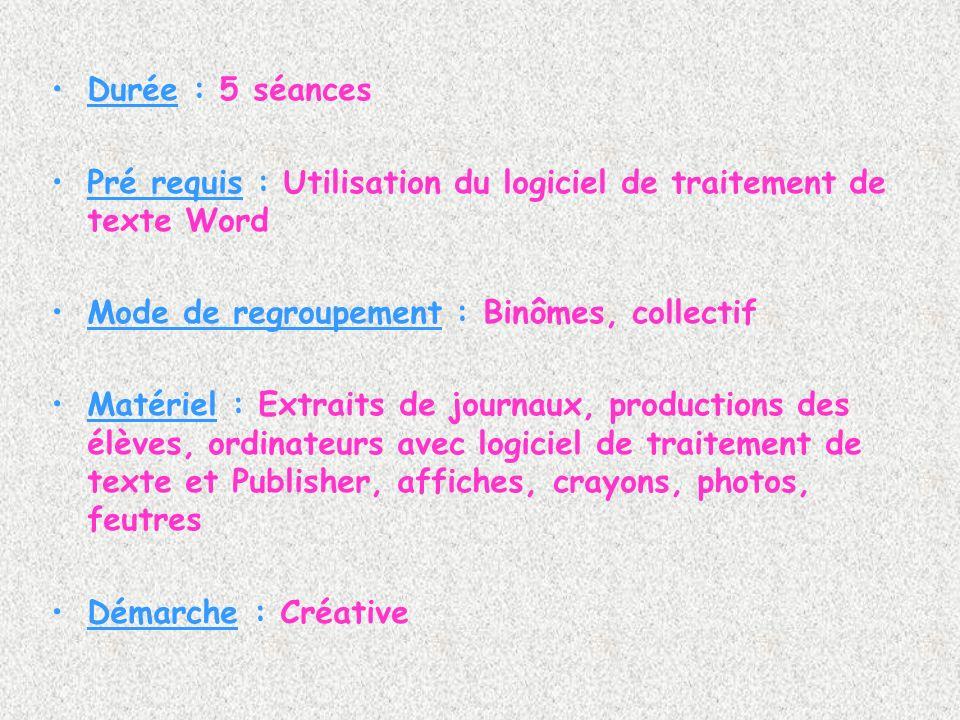 Durée : 5 séances Pré requis : Utilisation du logiciel de traitement de texte Word Mode de regroupement : Binômes, collectif Matériel : Extraits de jo