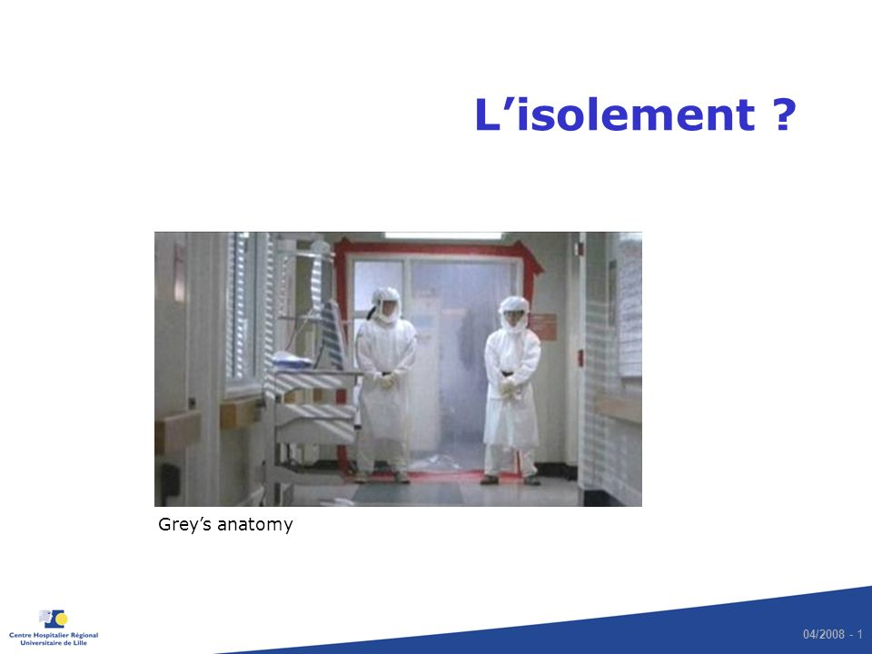 04/2008 - 1 Lisolement ? Greys anatomy
