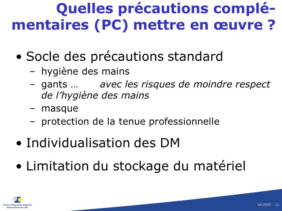 04/2008 - 24 Quelles précautions complé- mentaires (PC) mettre en œuvre .