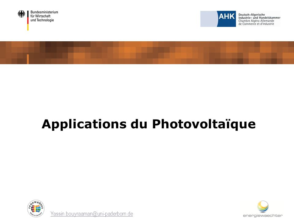 Yassin.bouyraaman@uni-paderborn.de Applications du Photovoltaïque