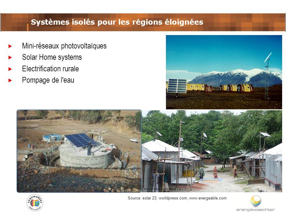 Systèmes isolés pour les régions éloignées Source: solar 23, worldpress.com, www.energeable.com Mini-réseaux photovoltaïques Solar Home systems Electr