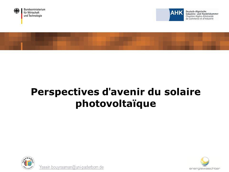 Yassin.bouyraaman@uni-paderborn.de Perspectives d ' avenir du solaire photovoltaïque