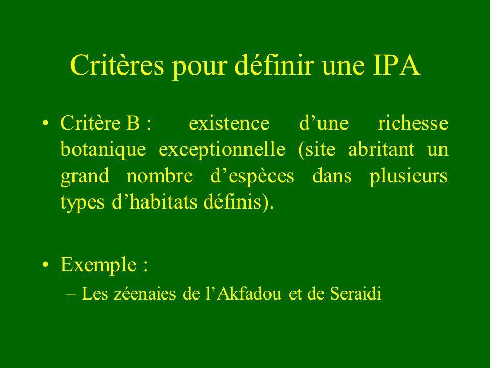 Critères pour définir une IPA Critère B : existence dune richesse botanique exceptionnelle (site abritant un grand nombre despèces dans plusieurs type